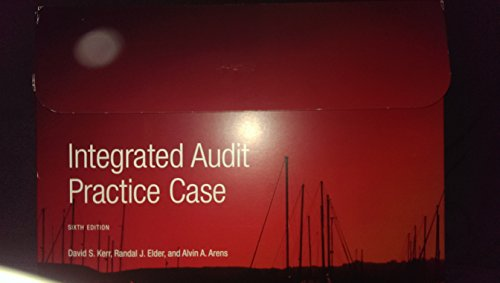Integrated Audit Practice Case 6th Edition: David S. Kerr,
