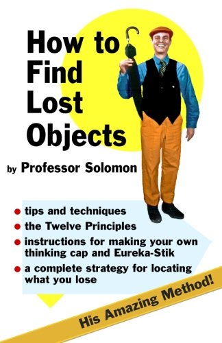9780912509129: How to Find Lost Objects
