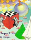 Shapes, Loops & Images: Exhibit Guide (Gems: Editor-Lincoln Bergman; Editor-Kay