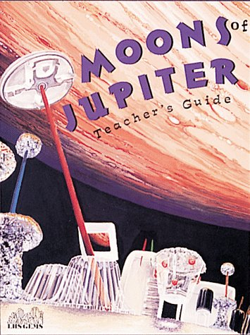 9780912511849: Moons of Jupiter (With Slides) (Great Explorations in Math and Science Gems Series)
