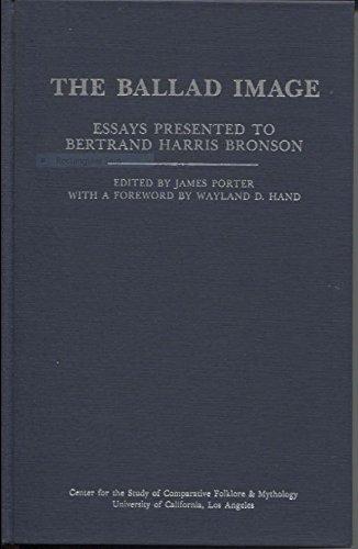 The Ballad image: Essays presented to Bertrand Harris Bronson