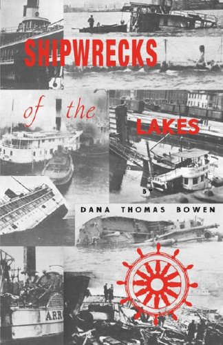 Shipwrecks of the Lakes: Bowen, Dana Thomas