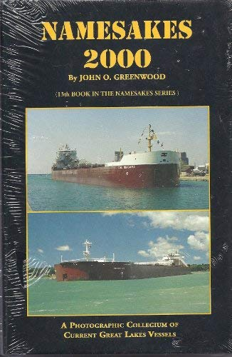 9780912514987: Namesakes 2000 (A Photographic Collegium Of Current Great Lakes Vessels, 13th Book In The Namesakes Series)