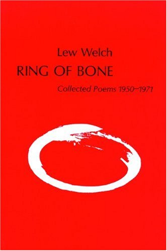 Ring of Bone: Lew Welch
