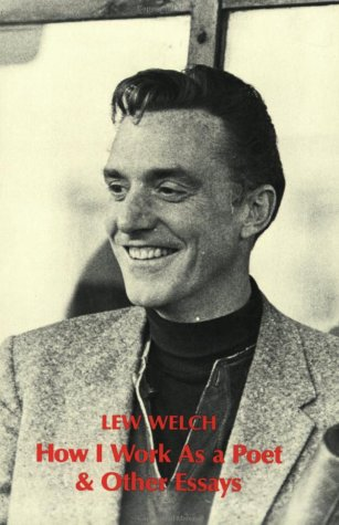 How I Work as a Poet: WELCH, Lew