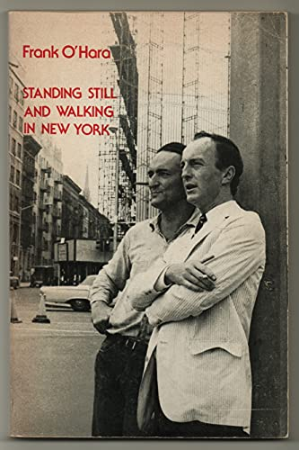 Standing Still and Walking in New York: Frank O'Hara