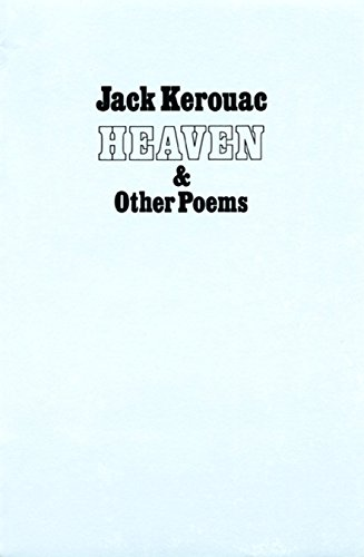 Heaven and Other Poems: Jack Kerouac