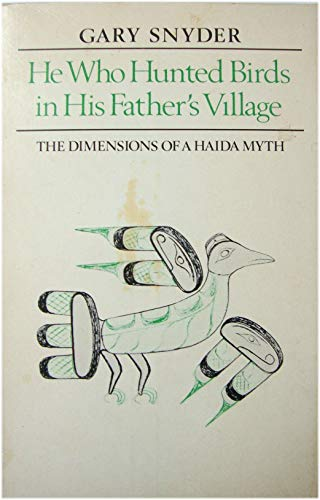 HE WHO HUNTED BIRDS IN HIS FATHER'S VILLAGE the Dimensions of a Haida Myth