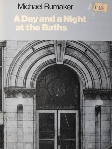 A Day and a Night at the Baths: Rumaker, Michael