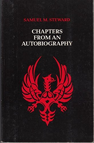 Chapters from an Autobiography: Steward, Samuel M.