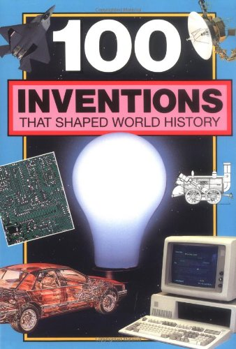 9780912517025: 100 Inventions That Shaped World History: Companion To: 100 Events That Shaped World History