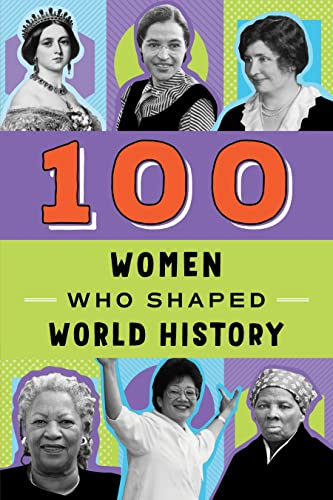 100 Women Who Shaped World History (100 Series): Rolka, Gail