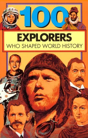 9780912517223: 100 Explorers Who Shaped World History (100 Series) (One Hundred Series)