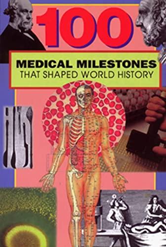 9780912517315: 100 Medical Milestones That Shaped World History