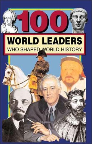 100 World Leaders Who Shaped World History: Paparchontis, Kathleen