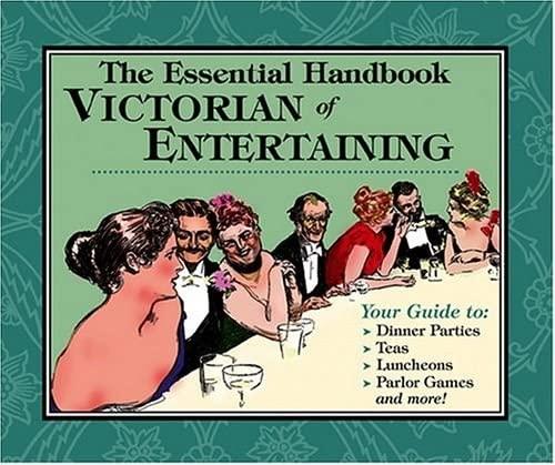 9780912517544: The Essential Handbook of Victorian Entertaining