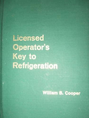 9780912524115: Licensed Operator's Key to Refrigeration