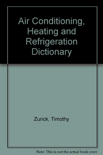 9780912524160: Air Conditioning, Heating and Refrigeration Dictionary