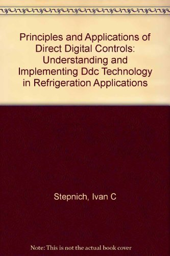 Principles and Applications of Direct Digital Controls: Ivan C. Stepnich