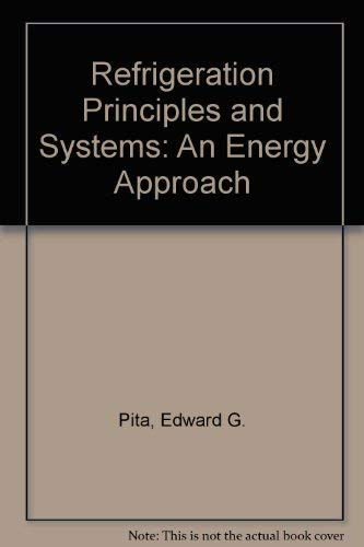 Refrigeration Principles and Systems: An Energy Approach