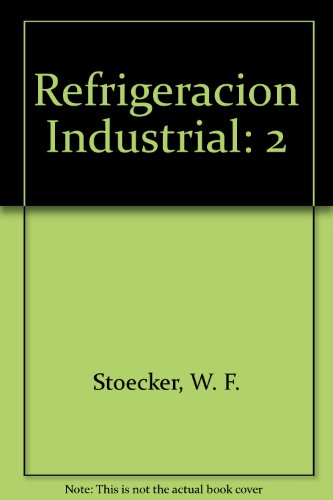 9780912524689: Refrigeracion Industrial (Spanish Edition)