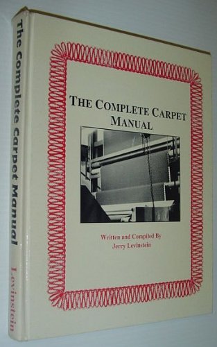 9780912526607: The Complete Carpet Manual
