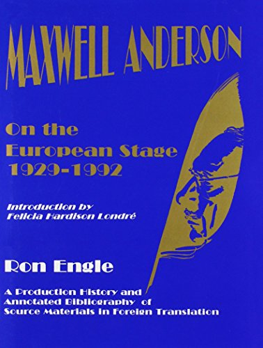9780912526676: Maxwell Anderson on the European Stage 1929-1992: A Production History and Annotated Bibliography of Source Materials in Foreign Translation