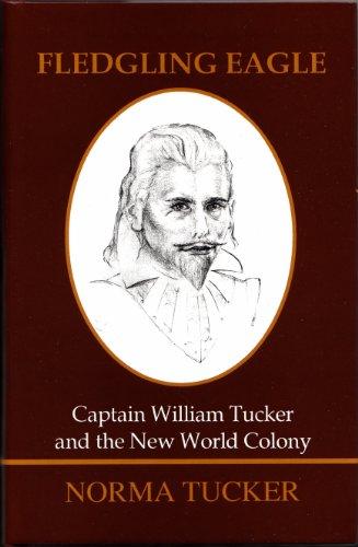 9780912526713: Fledgling Eagle: Captain William Tucker and the New World Colony