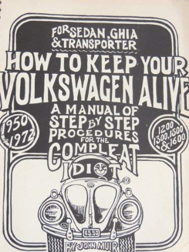 How to Keep Your Volkswagen Alive: A: John Muir