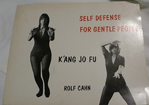9780912528076: Self Defense for Gentle People: K'ang jo fu