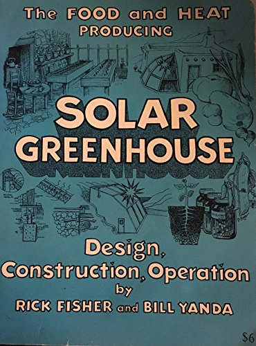 9780912528120: The Food and Heat Producing Solar Greenhouses