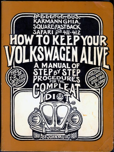9780912528168: How to Keep Your Volkswagen Alive: A Manual of Step by Step Procedures for the Complete Idiot