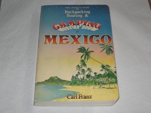 9780912528243: The People's Guide to Backpacking, Boating, and Camping in Mexico