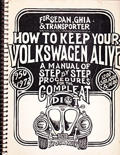 9780912528335: How to Keep Your Volkswagen Alive: A Manual of Step by Step Procedures for the Compleat Idiot