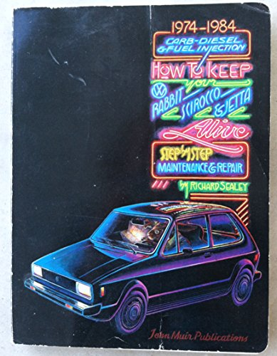 How to Keep Your VW Rabbit Scirocco & Jetta Alive 1974-1984: Richard Sealey