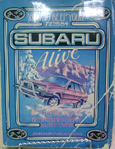 9780912528496: How to Keep Your Subaru Alive: Easy Step-by-step Repair and Maintenance Guide