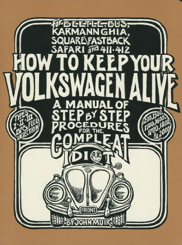 9780912528502: How to Keep Your Volkswagen Alive: A Manual of Step by Step Procedures for the Complete Idiot