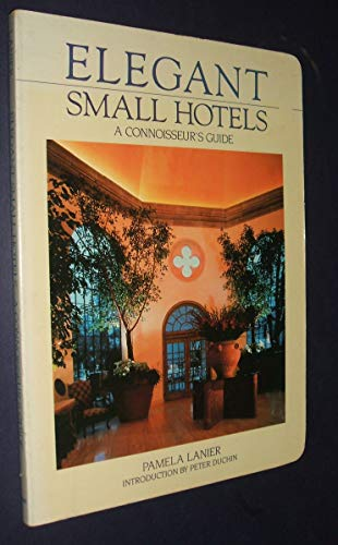 9780912528571: Elegant Small Hotels: A Connoisseur's Guide