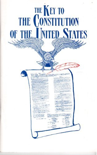 The Key to the Constitution of the United States: Watson, Henry B. (John B. Minnick(Revised and ...