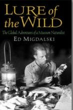 Lure of the Wild: The Global Adventures of a Museum Naturalist