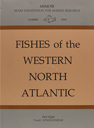 9780912532899: Order Gasterosteiformes, Suborder Syngnathoidei: Syngnathidae (Doryrhamphinae, Syngnathinae, Hippocampinae) Part 8 (Fishes of the Western North Atlantic)