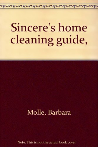 Sincere's home cleaning guide,: Molle, Barbara