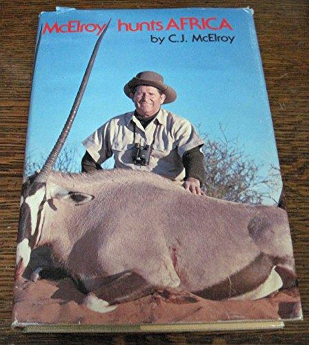 McElroy hunts Africa: McElroy, C. J