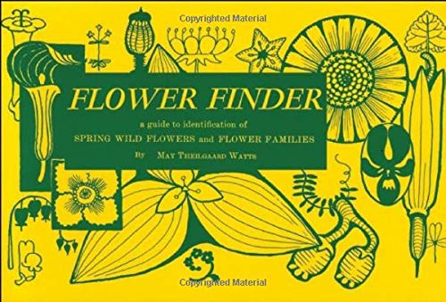 Flower Finder: A Guide to the Identification of Spring Wild Flowers and Flower Families East of the...