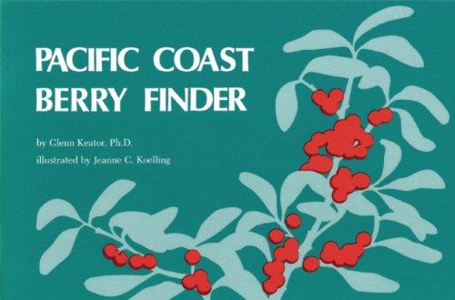 Pacific Coast Berry Finder: A Pocket Manual: Glenn Keator