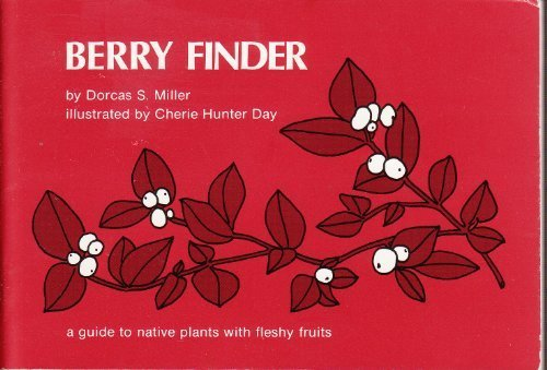 9780912550145: Berry Finder: A Guide to Native Plants with Fleshy Fruits for Eastern North America