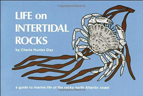 Life on Intertidal Rocks A Guide to the Marine Life of the Rocky North Atlantic Coast Nature Study ...