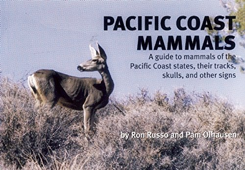 9780912550169: Pacific Coast Mammals: A Guide to Mammals of the Pacific Coast States, Their Tracks, Skulls and Other Signs (Nature Study Guides)