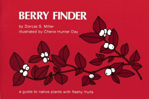 9780912550220: Berry Finder: A Guide to Native Plants with Fleshy Fruits