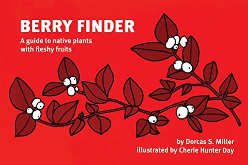 9780912550312: Berry Finder: A guide to native plants with fleshy fruits
